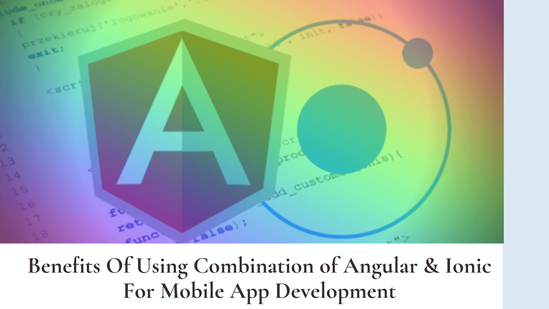 Leverage The Benefits Of Using Winning Combination Angular & Ionic For Mobile App Development