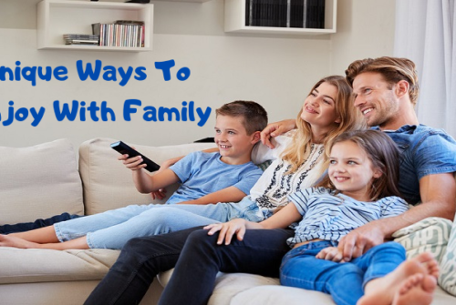 Family Time Celebration: Unique ways to enjoy with Family