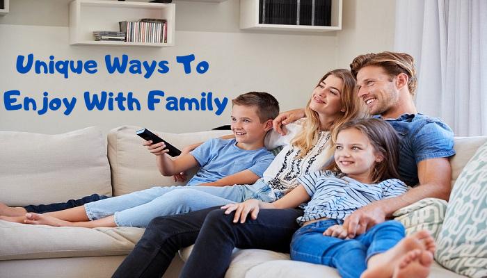 Family Time Celebration: Unique ways to enjoy with Family
